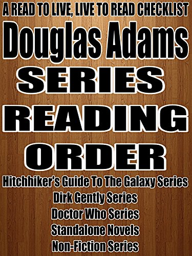 DOUGLAS ADAMS: SERIES READING ORDER: A READ TO LIVE, LIVE TO READ CHECKLIST [DIRK GENTLY SERIES]