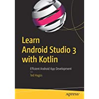 Learn Android Studio 3 with Kotlin: Efficient Android App Development