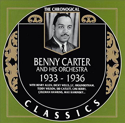 Benny Carter and His Orchestra: The Chronological Classics, 1933-1936 by Classics Records