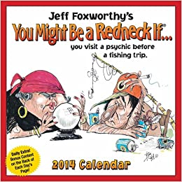 Jeff Foxworthy's You Might Be a Redneck If... 2014 Day-to ...