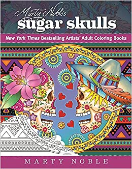 Marty Nobles Sugar Skulls New York Times Bestselling Artists Adult Coloring Books Noble 9781510710351 Amazon