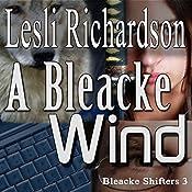A Bleacke Wind: Bleacke Shifters, Book 3 | Lesli Richardson