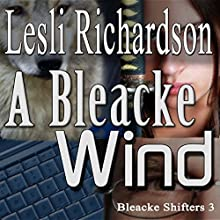 A Bleacke Wind: Bleacke Shifters, Book 3 Audiobook by Lesli Richardson Narrated by Audrey Lusk