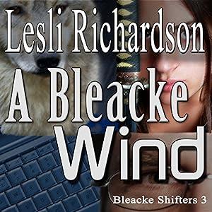 A Bleacke Wind: Bleacke Shifters, Book 3 Hörbuch von Lesli Richardson Gesprochen von: Audrey Lusk