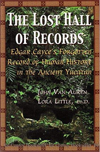 The Lost Hall of Records : Edgar Cayce's Forgotten Record of Human History in the Ancient Yucatan ebook