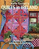 Kaffe Fassett's Quilts in Ireland: 20 designs for patchwork and quilting
