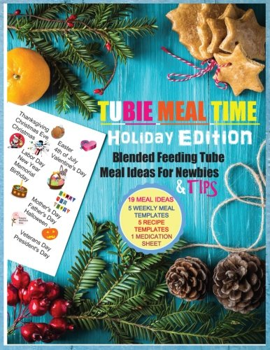 Tubie Meal Time Holiday Edition: Feeding Tube Pureed Blended Recipe Ideas For Newbies