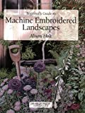 Beginner's Guide to Machine Embroidered Landscapes (Beginner's Guide to Needlecrafts)
