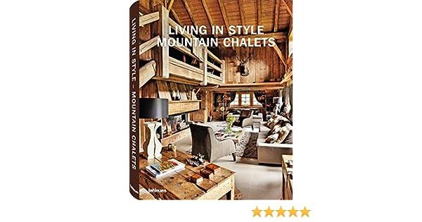 Living in Style Mountain Chalets: Amazon.es: teNeues: Libros en idiomas extranjeros