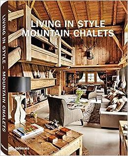 Living In Style Mountain Chalets Styleguides Amazon De Gisela