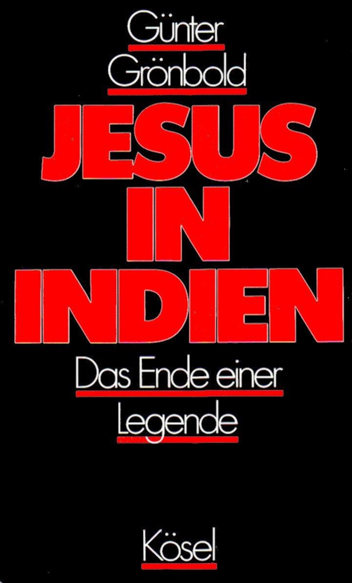 Jesus in Indien. Das Ende einer Legende.