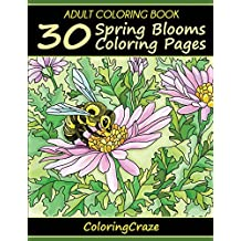 Adult Coloring Book: 30 Spring Blooms Coloring Pages