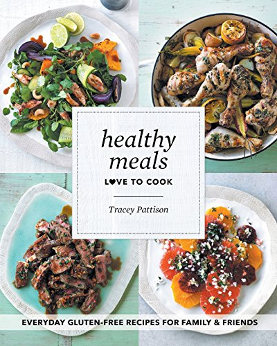 Healthy Meals: Love To Cook by Tracey Pattison