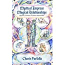 Mystical Empress Magical Relationships: Quantum Techniques to Enhance Relationships