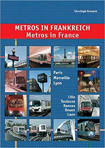 Metros In France Paris Marseille Lyon Lille Toulouse Rennes Laon And Rouen By Christoph Groneck 2006 08 24 Amazon Com Books