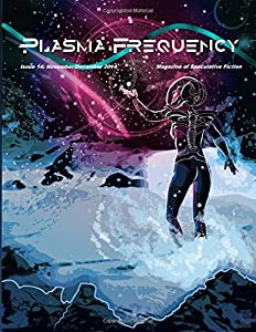Plasma Frequency Magazine: Issue 14: November/December 2014 (Volume 14)