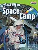 Blast Off to Space Camp (TIME FOR KIDS Nonfiction Readers)