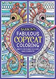 Download Fabulous Copycat Coloring: Pretty Pictures to Copy and Complete (Copycat Coloring Books) in PDF ePUB Free Online