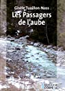 Les passagers de l'aube par Gisèle Tuaillon-Nass