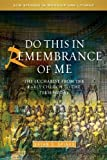 img - for Do this in Remembrance of Me: The Eucharist from the Early Church to the Present Day (SCM Studies in Worship & Liturgy Series) book / textbook / text book