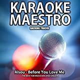 Before You Love Me (Karaoke Version) (Originally Performed By Alsou)