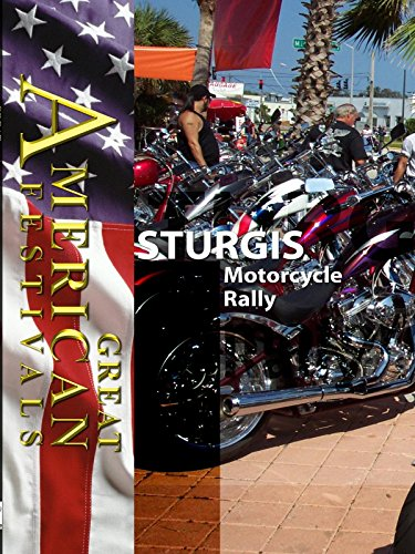 Great American Festivals - Sturgis Motorcycle Rally