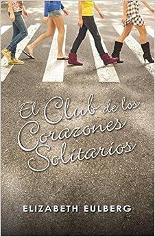 Livres Couvertures de El club de los corazones solitarios (Español) Tapa blanda – 2 febrero 2011