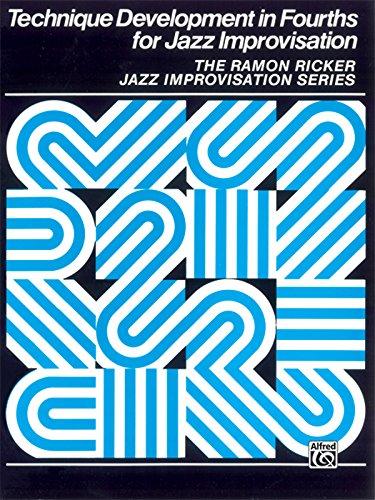 Technique Development in Fourths for Jazz Improvisation (Ramon Ricker Jazz Improvisation Series)