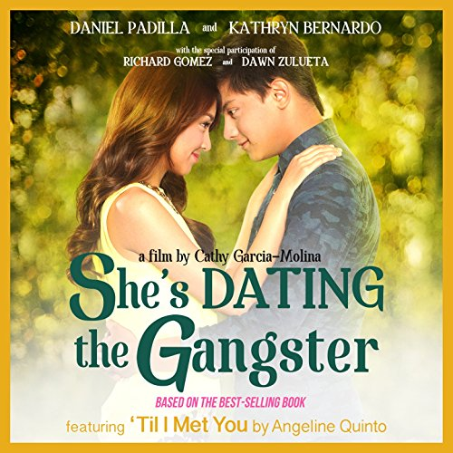 Shes dating the gangster theme song angeline quinto patuloy