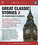 Great Classic Stories 2: 20 Unabridged Classics (A CSA Word Classic)