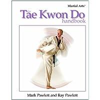 The Tae Kwon Do Handbook (Martial Arts (Rosen))