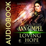 Loving Hope: GenTech Rebellion, Book 4 | Ann Gimpel