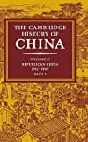 The Cambridge History of China, Vol. 13: Republican China 1912-1949, Part 2