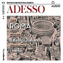 ADESSO Audio - Roma. 11/2017: Italienisch lernen Audio - Archäologisches Rom Hörbuch von  div. Gesprochen von:  div.