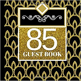 85 Guest Book 85th Birthday Celebration And Keepsake Memory Signing Message Party Invitations85th Decorations