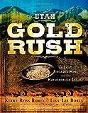 The Utah Gold Rush, Kerry Ross Boren and Lisa Lee Boren, 1555176143