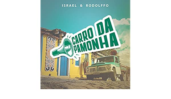 Carro da Pamonha by Israel & Rodolffo on Amazon Music - Amazon.com