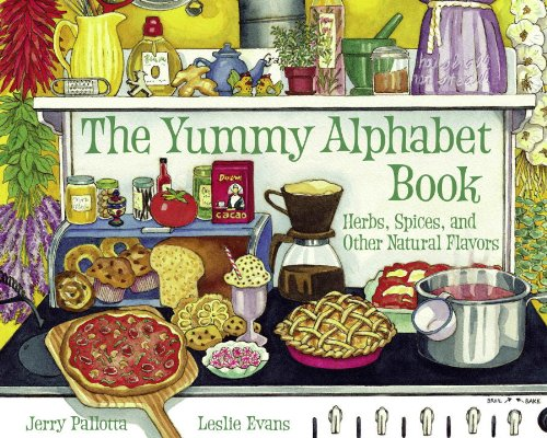 The Yummy Alphabet Book: Herbs, Spices, and Other Natural Flavors (Jerry Pallotta's Alphabet Book)
