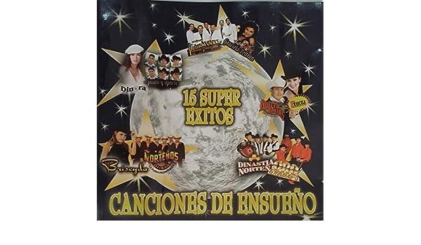 VARIOS (DINORA-ORO NORTEÑO-PARALELO NORTE-ADOLFO URIAS-DON CHETO.BRISEYDA-ETC)  - CANCIONES DE ENSUEÑO - VARIOS - 15 SUPER EXITOS - Amazon.com Music