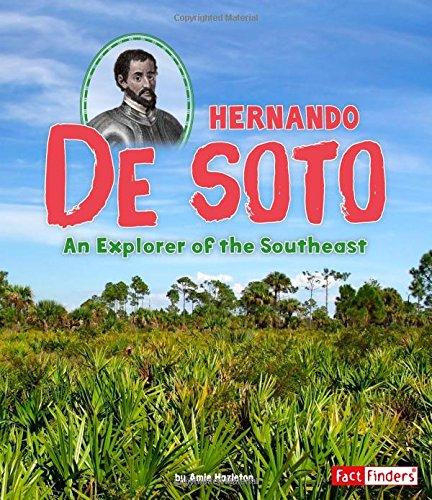 Hernando de Soto: An Explorer of the Southeast (World Explorers) pdf epub