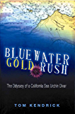 Bluewater Gold Rush/The Odyssey of a California Sea Urchin Diver (English Edition)