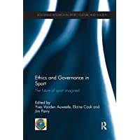 Ethics and Governance in Sport: The future of sport imagined