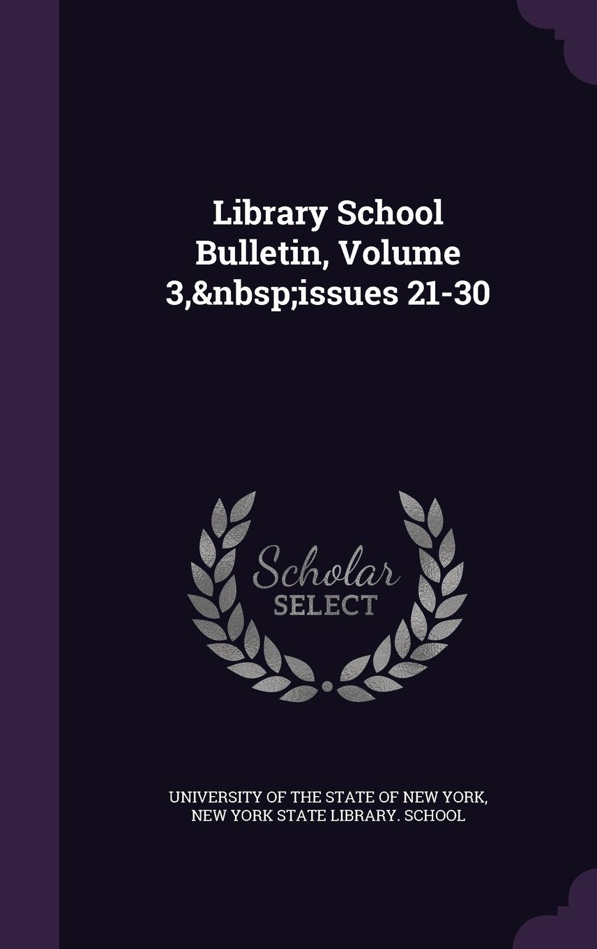 Library School Bulletin, Volume 3, Issues 21-30 pdf