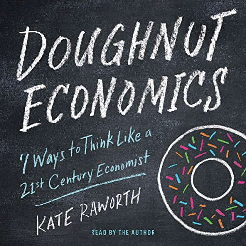 Pdf Politics Doughnut Economics: Seven Ways to Think Like a 21st-Century Economist
