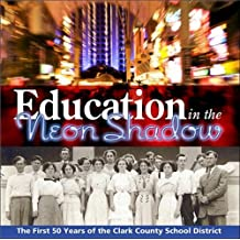Education in the Neon Shadow: The First 50 Years of the Clark County School District
