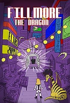 Fillmore the Dragon (The Jellybean the Dragon Stories Book 3) by [Zapple, Elias]