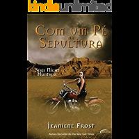 Com Um Pé Na Sepultura (Série Night Huntress Livro 2)
