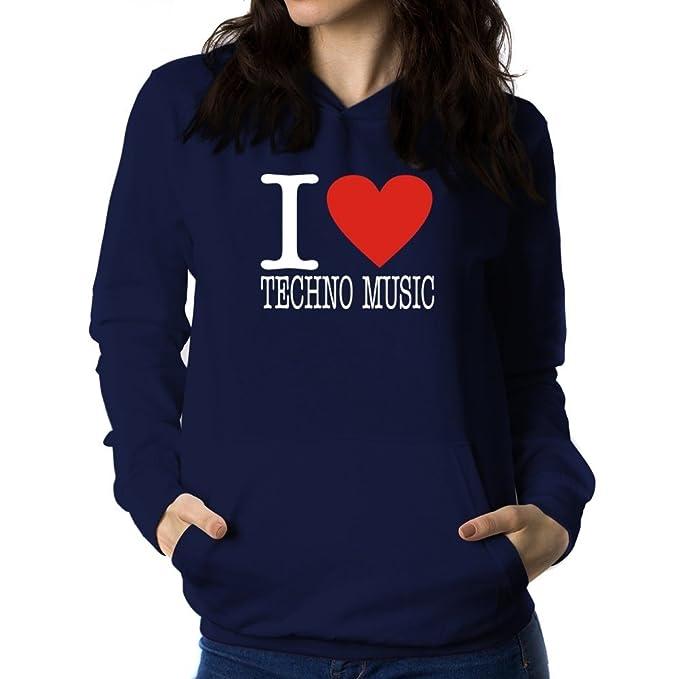 Teeburon I Love Techno Music Sudadera con Capucha para Mujer: Amazon.es: Ropa y accesorios
