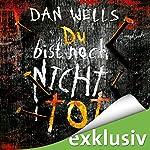 Du bist noch nicht tot (Serienkiller 4) | Dan Wells