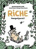Riche, pourquoi pas toi? (French Edition)